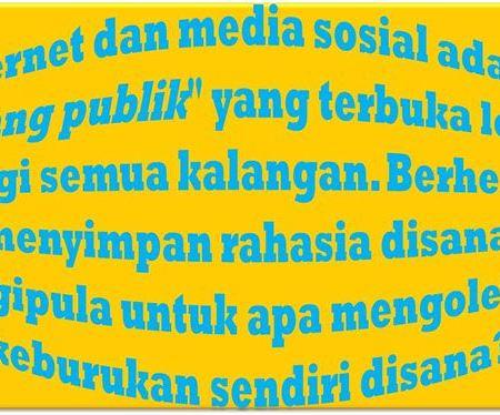 Alasan mengapa tidak boleh menyimpan rahasia di internet – Ciri khas perkembangan hidup yang positif di media sosial - Media Sosial Cloud tidak terjamin aman selamanya