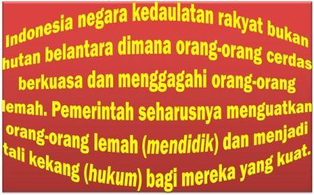 Tanpa Keadilan Sosial Indonesia Seperti Hutan Rimba - Tanpa Kesetaraan Terjadi Seleksi Alam Yang Di Dominasi Oleh Kekuatan Intelektual, Uang dan Kekuasaan