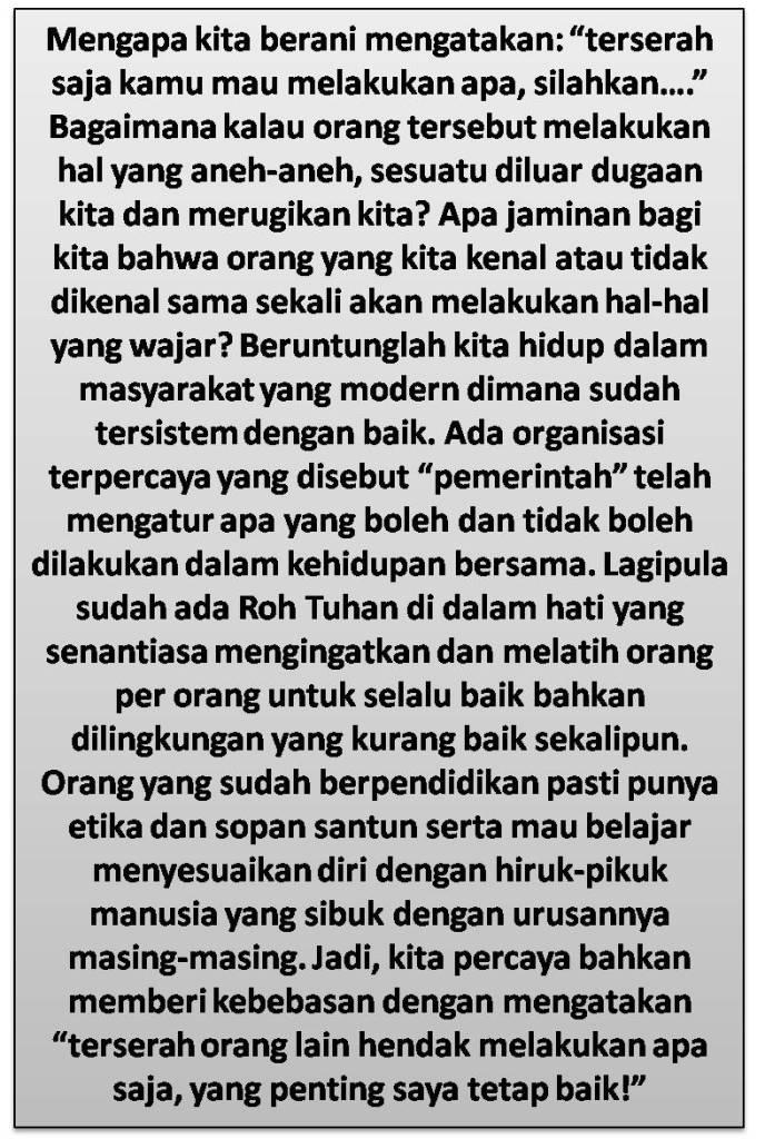 Terserah Orang Mau Melakukan Apa, Tetaplah Baik (2)